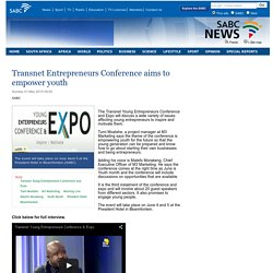 Transnet Entrepreneurs Conference aims to empower youth:Sunday 31 May 2015