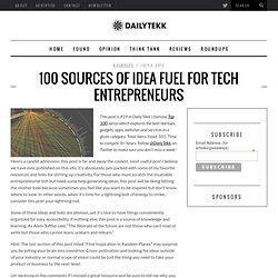 100 Sources of Idea Fuel for Tech Entrepreneurs