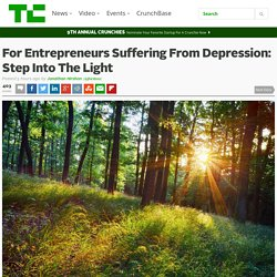 For Entrepreneurs Suffering From Depression: Step Into The Light