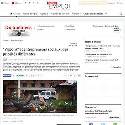 """""""Pigeons"""" et entrepreneurs sociaux: des priorités différentes"""