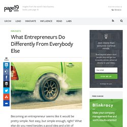 What Entrepreneurs Do Differently From Everybody Else