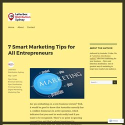 7 Smart Marketing Tips for All Entrepreneurs – Letterbox Distribution Sydney