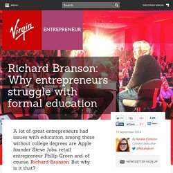 Richard Branson: Why entrepreneurs struggle with formal education