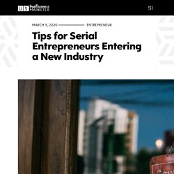 Tips for Serial Entrepreneurs Entering a New Industry