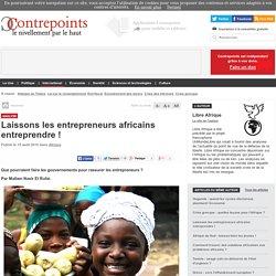 Laissons les entrepreneurs africains entreprendre