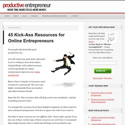 45 Kick-Ass Resources for Online Entrepreneurs | Productive Entrepreneur