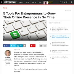 5 Tools For Entrepreneurs to Grow Their Online Presence in No Time