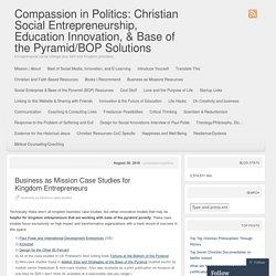 Compassion in Politics: Christian Social Entrepreneurship, Education Innovation, & Base of the Pyramid/BOP Solutions