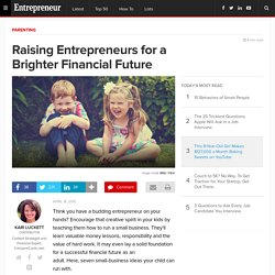 Raising Entrepreneurs for a Brighter Financial Future