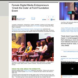 Female Digital Media Entrepreneurs 'Crack the Code' at Ford Foundation Event