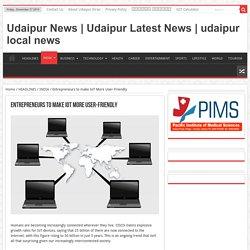 Entrepreneurs to make IoT More User-Friendly - Udaipur News
