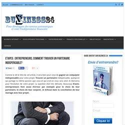 Etape5 : Entrepreneurs, Comment Trouver un Partenaire Indispensable? - Buziness24