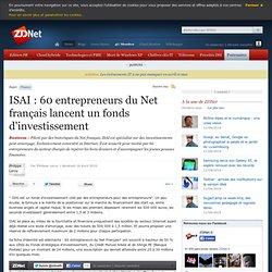 ISAI : 60 entrepreneurs du Net français lance un fonds d'investi