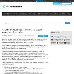 17 Entrepreneurs du net investissent 575000 euros dans FrenchWeb
