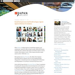 Social Entrepreneurs And Youth in Japan: Agents Against A Return To Isolation