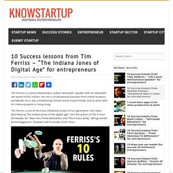 "10 Success lessons from Tim Ferriss – ""The Indiana Jones of Digital Age"" for entrepreneurs - KnowStartup"