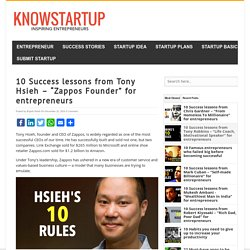 "10 Success lessons from Tony Hsieh - ""Zappos Founder"" for entrepreneurs - KnowStartup"