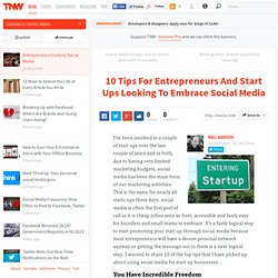 10 Tips For Entrepreneurs And Start Ups Looking To Embrace Social Media