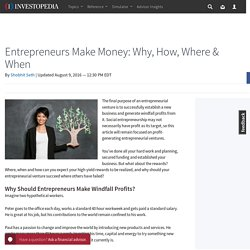 Why, How, Where and When Entrepreneurs Make Money