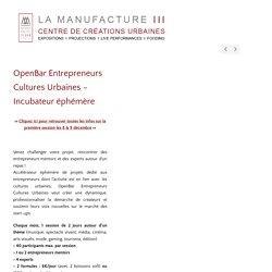 OpenBar Entrepreneurs Cultures Urbaines - Incubateur éphémère