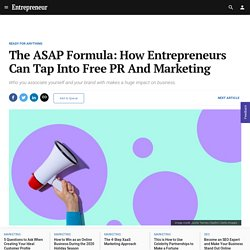 The ASAP Formula: How Entrepreneurs Can Tap Into Free PR And Marketing