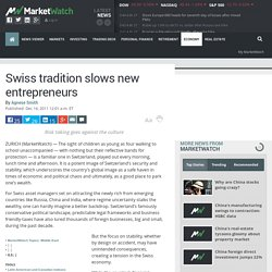 Swiss tradition slows new entrepreneurs
