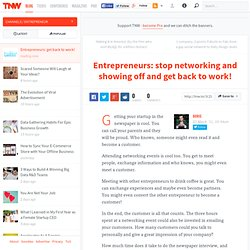 Entrepreneurs: stop networking and showing off and get back to work!
