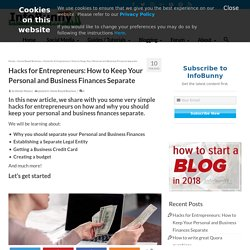 Hacks for Entrepreneurs: Keep Your Personal and Biz Finances Separate