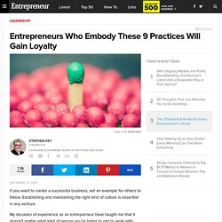 s Who Embody These 9 Practices Will Gain Loyalty