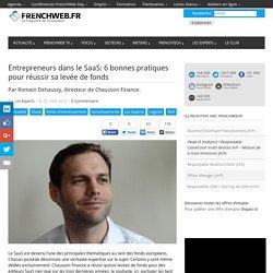 Entrepreneurs dans le SaaS: 6 bonnes pratiques pour réussir sa levée de fonds