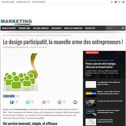 Le design participatif, la nouvelle arme des entrepreneurs !
