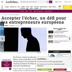 Accepter l'échec, un défi pour les entrepreneurs européens, Sciences & Prospectives