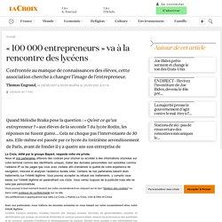 «100 000 entrepreneurs» va à la rencontre des lycéens