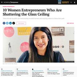 10 Women Entrepreneurs Who Are Shattering the Glass Ceiling