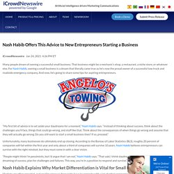 Nash Habib Offers This Advice to New Entrepreneurs Starting a Business