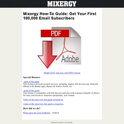 For ambitious upstarts and startups » Mixergy How-To Guide: Get Your First 100,000 Email Subscribers