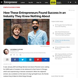 How These Entrepreneurs Found Success in an Industry They Knew Nothing About