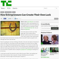 How Entrepreneurs Can Create Their Own Luck