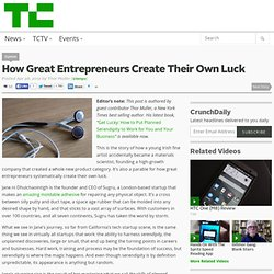 How Great Entrepreneurs Create Their Own Luck