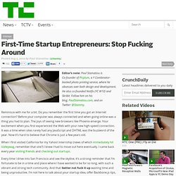 First-Time Startup Entrepreneurs: Stop Fucking Around