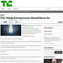 Five Things Entrepreneurs Should Never Do