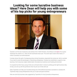 Looking for Some Lucrative Business Ideas? Here Dean will help you with some of his Top Picks for Young Entrepreneurs.