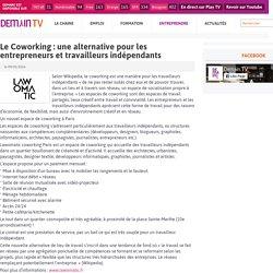 Le Coworking : une alternative pour les entrepreneurs et travailleurs indépendants - Demain.fr