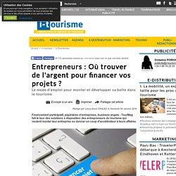 Entrepreneurs : Où trouver de l'argent pour financer vos projets ?