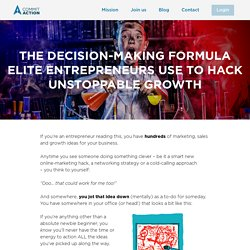 The decision-making formula elite entrepreneurs use to hack unstoppable growth - Commit Action