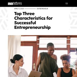 Top Three Characteristics for Successful Entrepreneurship