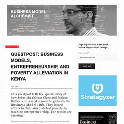 Guestpost: Business Models, Entrepreneurship, and Poverty Alleviation in Kenya