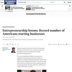 Startups boom; Global Entrepreneurship Monitor finds record number of Americans starting, running new businesses - The Business Journals
