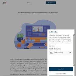 Should animated video Malaysia encourage entrepreneurship development - Elevate Digital