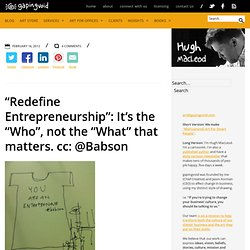 """Redefine Entrepreneurship"": It's the ""Who"", not the ""What"" that matters. cc: @Babson"
